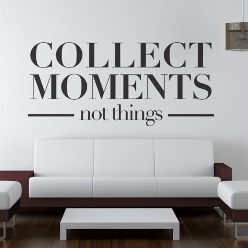 Collect Moments Not Things vinil decorativo