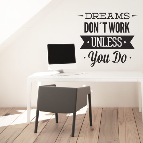 Dreams Dont Work em Vinil Decorativo