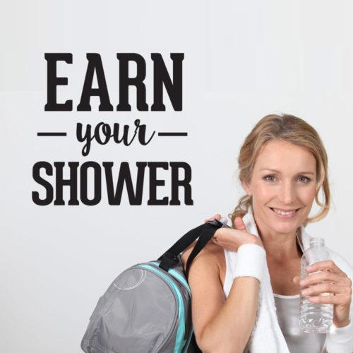 Earn Your Shower em Vinil Autocolante